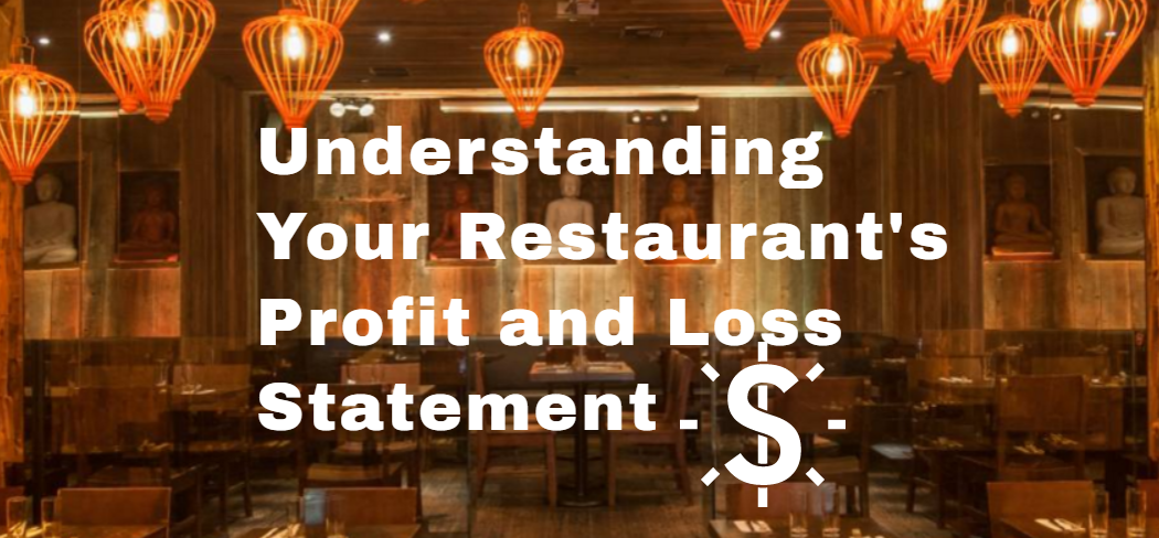 understanding a restaurant profit and loss p l statements