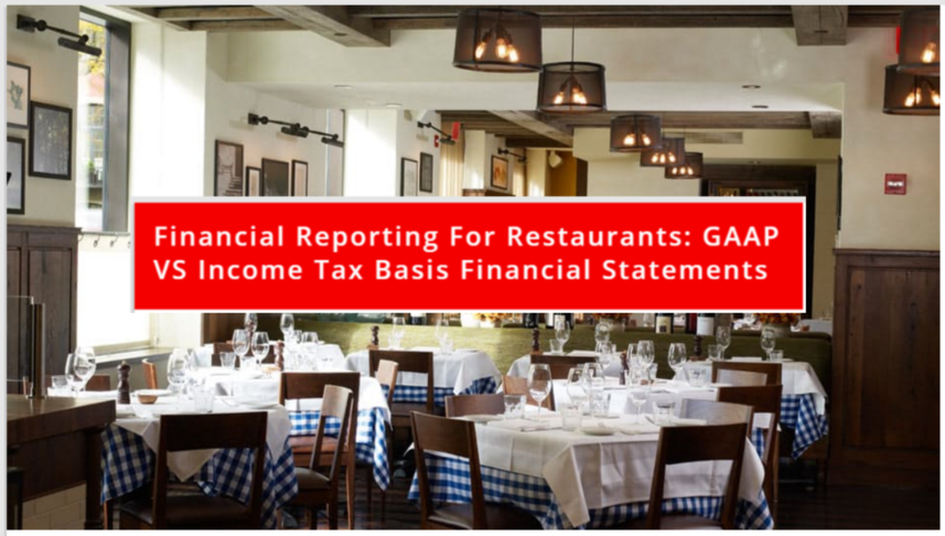 Income Tax Basis of Accounting vs. GAAP Method- Which is better approach for your Restaurant Business?