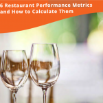 6 Restaurant Performance Metrics and How to Calculate Them