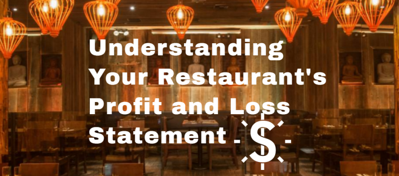 Restaurant Profit and Loss Statements: Understanding and Creating Them