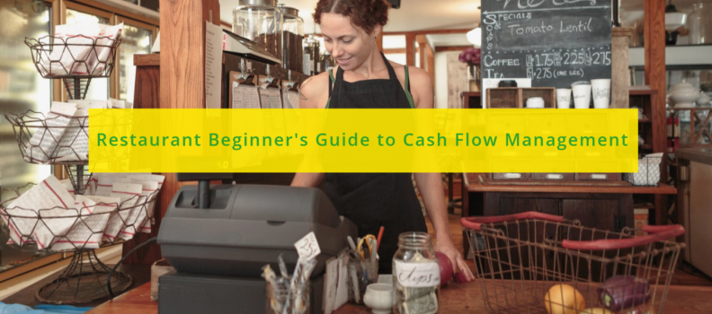 The Restaurant Beginners Guide to Cash Flow Management